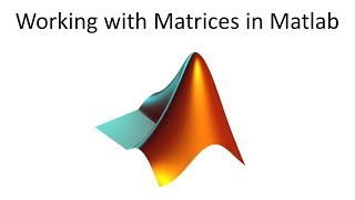 Working With Matrices In Matlab