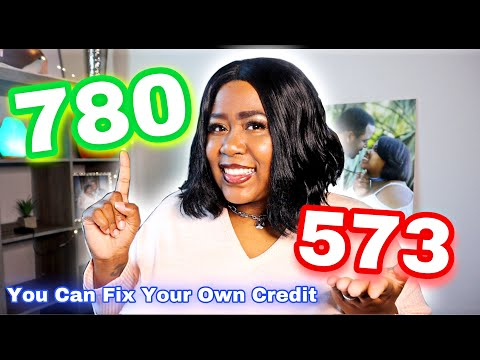 I RAISED MY CREDIT SCORE FROM A 573 TO 780 (HERE'S HOW)