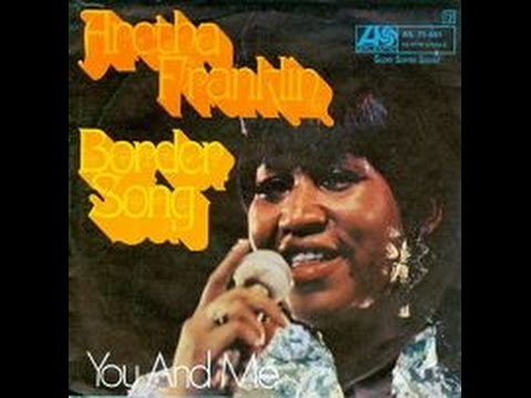 "Elton John's ""Border Song"" - Aretha Franklin 1970 (With Lyrics!)"