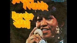 "Elton John's ""Border Song"" - Aretha Franklin 1970 (With Lyrics!)"