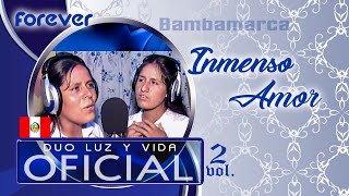 DUO LUZ Y VIDA Inmenso Amor VIDEO OFICIAL VOL.2