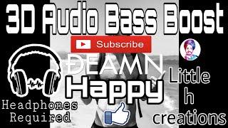 3D Audio Bass Boost Happy:-Deamn (little h creations)