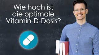 Wie hoch ist die optimale Vitamin-D-Dosis?