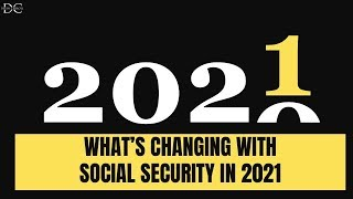 2021: What's Really Changing With Social Security