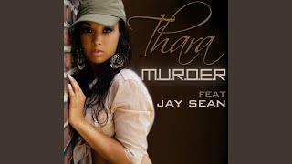 Murder feat. Jay Sean - Thara Version
