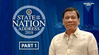 Part 1 of President Rodrigo Duterte's State of the Nation Address on July 23, 2018