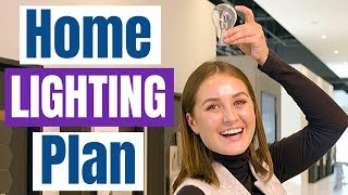 How To Develop The PERFECT LIGHTING PLAN For Your NEW HOME!