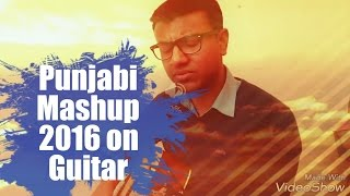 Punjabi Mashup 2016 | Guitar cover | Diljit dosanjh/Guru Randhawa/Bilal Saeed