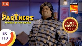 Partners Trouble Ho Gayi Double - Ep 110 - Full Episode - 30th April, 2018