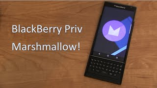 BlackBerry Priv Android 6.0.1 Marshmallow Update