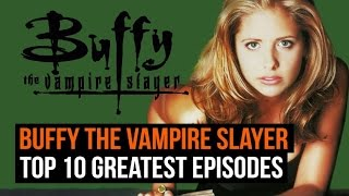 10 best Buffy episodes of all time