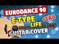 E-Type - Life ft Na Na [Eurodance 90] (Fingerstyle Guitar Cover and Tabs)