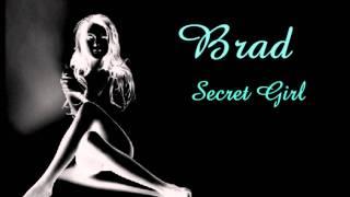Brad - 'Secret Girl'