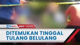 Wanita di Muara Ancalong Ditemukan Tewas dan Tinggal Tulang Belulang, Ternyata Dibunuh Sang Kekasih