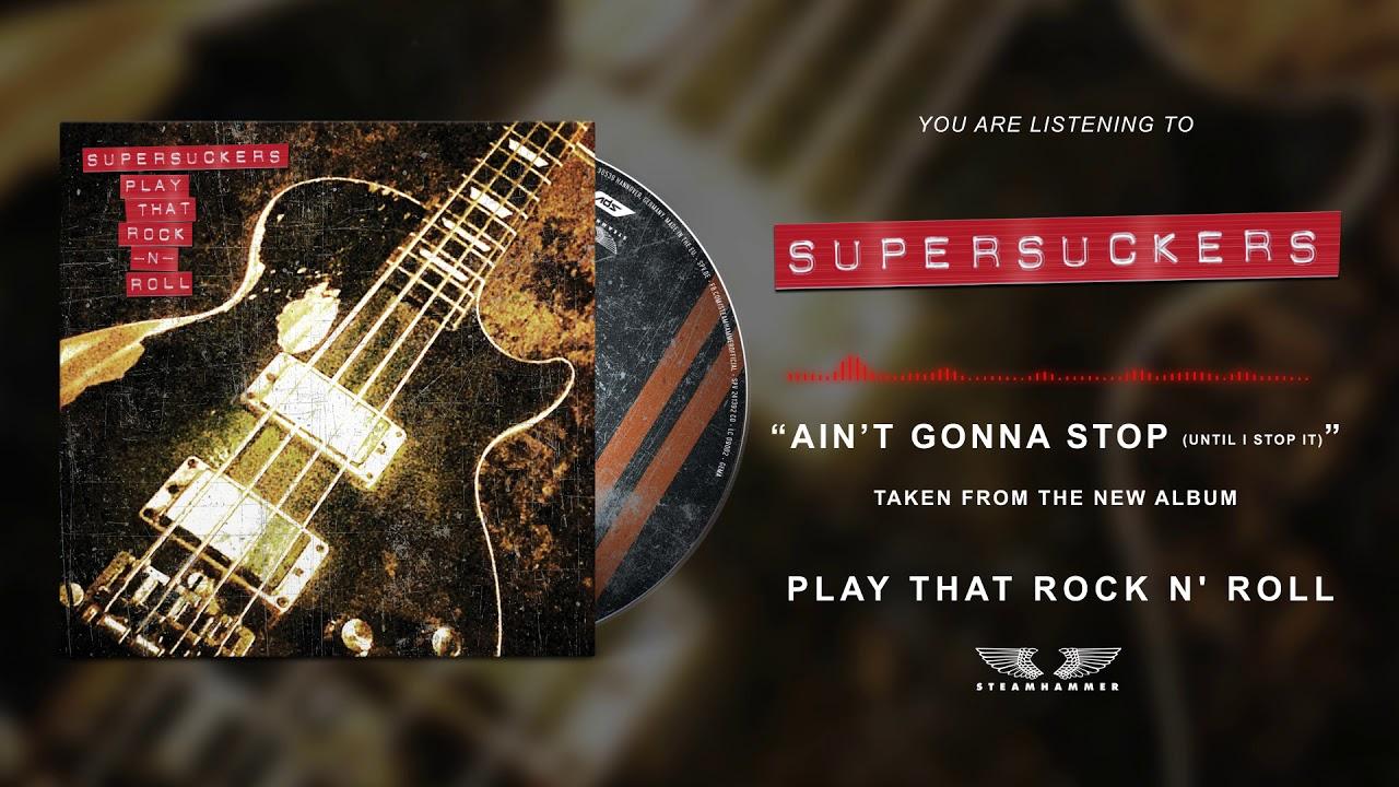 SUPERSUCKERS - Ain't gonna stop