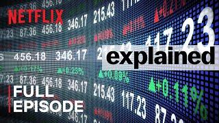 Explained | The Stock Market | FULL EPISODE | Netflix