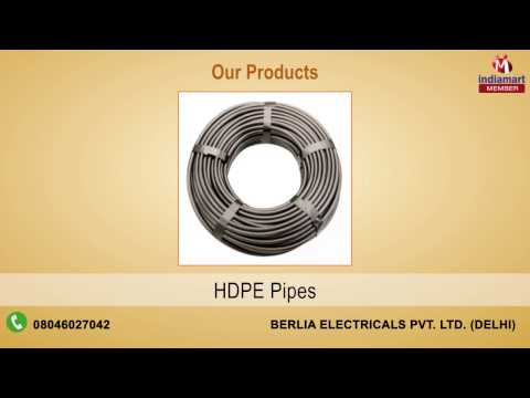 Berlia Electricals Private Limited, New Delhi - Manufacturer of HDPE