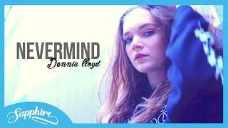 Dennis Lloyd   Nevermind | Sapphire