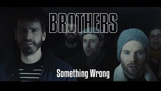 BROTHERS - Something Wrong
