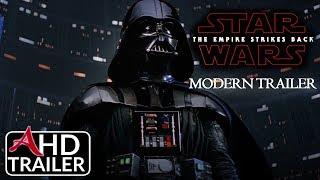 Star Wars: Empire Strikes Back - Modern Trailer (2018)