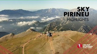 SKY PIRINEU 2019 – HIGHLIGHTS / SWS19 – Skyrunning