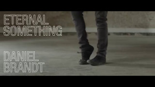 Daniel Brandt - Eternal Something (Official Music Video)