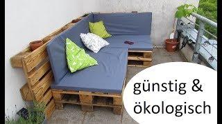 DIY   Günstiges Palettensofa Für Den Balkon + Kissen U0026 Bezüge