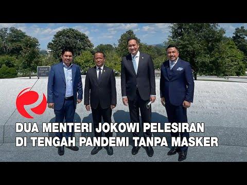 Dua Menteri Jokowi Pelesiran Di Tengah Pandemi Tanpa Masker