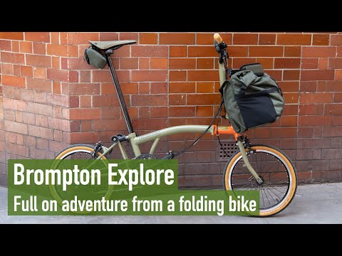 Brompton Explore - Full on adventure from a folding bike