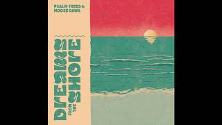 Psalm Trees & Moose Dawa - Dreams From The Shore [Full BeatTape]
