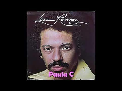 PAULA C  Rubén Blades con Louie Ramírez | Álbum: Louie Ramírez y sus amigos (1978)