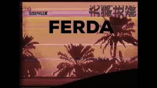 FERDA - TikTok Song - I just wanna chill 'n twist the lot.