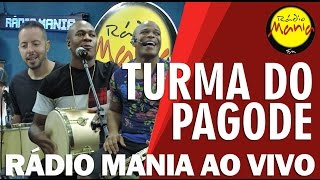 🔴 Radio Mania   Turma Do Pagode   Pout Porri Do Turma