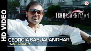 Georgia Sae Jalandhar Full Video | Ishqedarriyaan | Master Salim | Mahaakshay  Evelyn Sharma