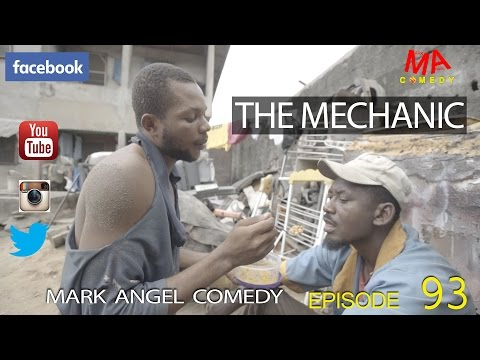 Mark Angel Comedy - The Mechanic (Episode 93) [Starr. Denilson Igwe]