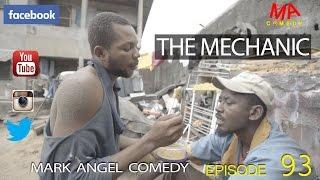 THE MECHANIC (Mark Angel Comedy) (Episode 93)