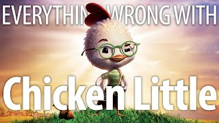 Everything Wrong With Chicken Little In 17 Minutes Or Less