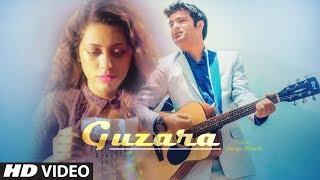 Guzara (Full Song) Varun Bharti | Karan Sharma | Latest