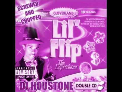 Lil Flip - I Can Do That Screwed and Chopped By ( DJ Houstone )