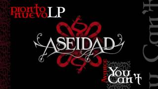 Aseidad - You Can't
