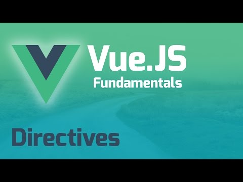 Directives in Vue.js 2.0 - Vue.js Fundamentals (Part 3)