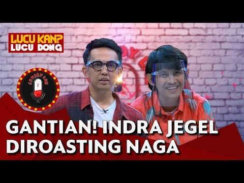 gantian giliran naga roasting indra jegel - comedy lab