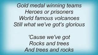Arrogant Worms - Rocks And Trees Lyrics
