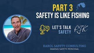 Safety is Like Fishing III