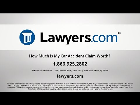 Lawyers.com Answers: How Much Is My Car Accident Claim Worth?