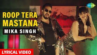 Roop Tera Mastana | Mika Singh | Giorgia Andriani | Manvi Khosla | Nawaz Shaikh | Lyrical