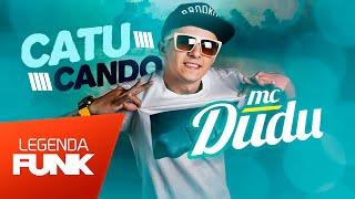 MC Dudu - Catucando o Bumbum Dela (DJ Pernambuco) (Official Music)