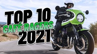 Top 10 Cafe Racers 2021!