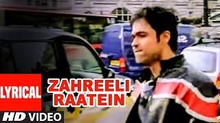 Zahreeli Raatein Lyrical Video Song   Chocolate   Emraan