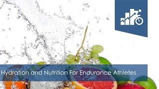 Hydration and Nutrition for Endurance Athletes